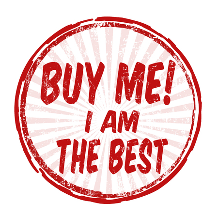 Buy me! I am the best grunge rubber stamp on white, vector illustration Vector