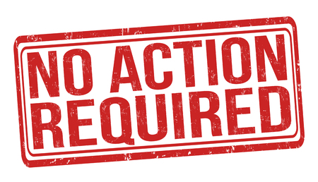 required: No action required grunge rubber stamp on white, vector illustration