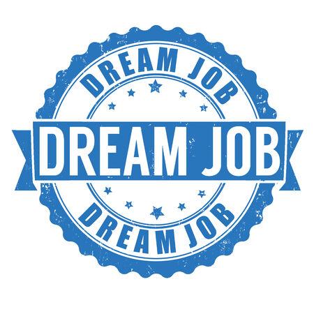 dream job: Dream job grunge rubber stamp on white, vector illustration