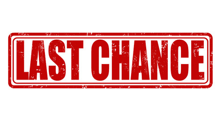 chance: Last chance grunge rubber stamp on white