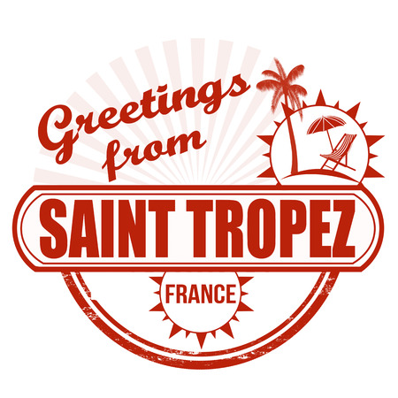 france stamp: Grunge rubber stamp with text Greetings from Saint Tropez