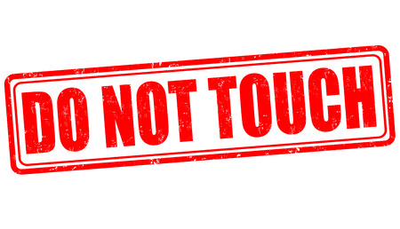 Do not touch grunge rubber stamp on white, vector illustration Vector