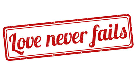 fails: Love never fails grunge rubber stamp on white, vector illustration