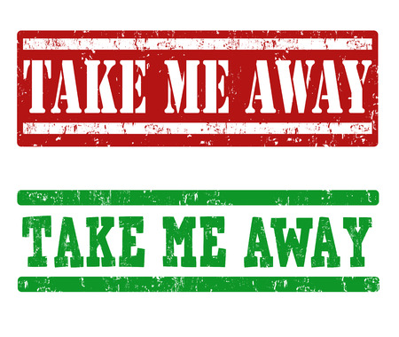 Take me away grunge rubber stamps on white, vector illustration Vector