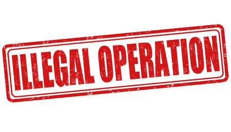 legality: Illegal operation grunge rubber stamp on white, vector illustration