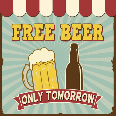 Free Beer Tomorrow poster in vintage style, vector illustration Vector