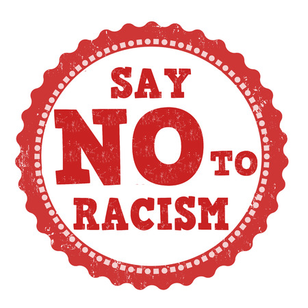 sex discrimination: Say no to racism grunge rubber stamp on white, vector illustration