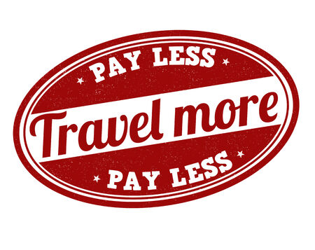 less: Travel more pay less grunge rubber stamp on white, vector illustration