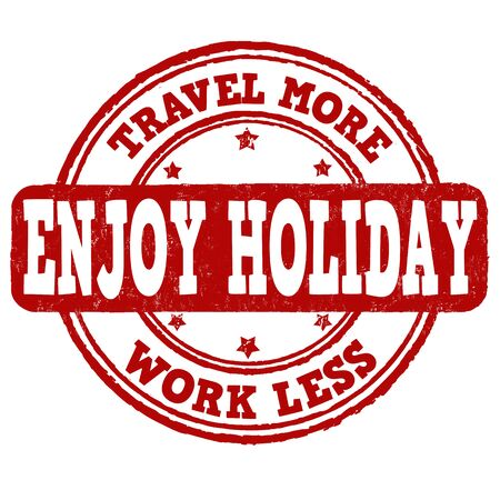 work less: Enjoy holiday, travel more, work less grunge rubber stamp on white, vector illustration Illustration