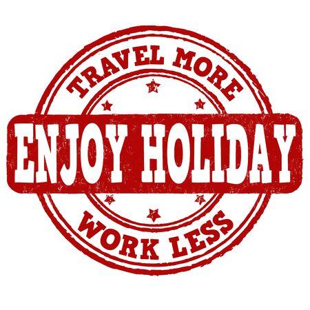 work less: Enjoy holiday, travel more, work less grunge rubber stamp on white, vector illustration Illustration