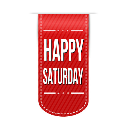 saturday: Happy saturday banner design over a white background, vector illustration