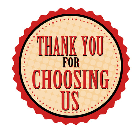 thankfulness: Thank you for choosing us sticker or stamp on white background, vector illustration Illustration