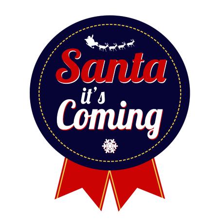 badge vector: Santa its coming badge on white background, vector illustration Illustration
