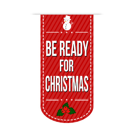 recommendations: Be ready for Christmas banner design over a white background, vector illustration