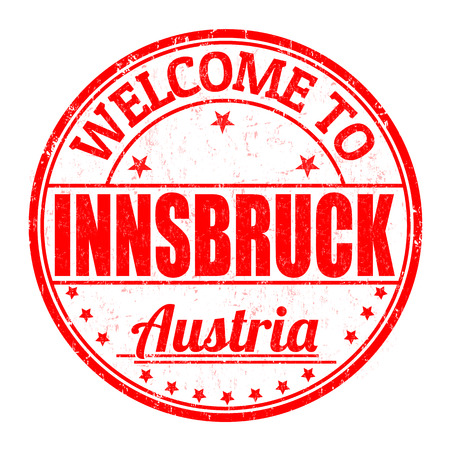 best location: Welcome to Innsbruck,Austria grunge rubber stamp on white background, vector illustration