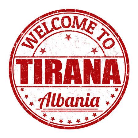best travel destinations: Welcome to Tirana, Albania grunge rubber stamp on white background, vector illustration Illustration
