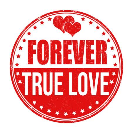 true love: Forever true love grunge rubber stamp on white background, vector illustration Illustration