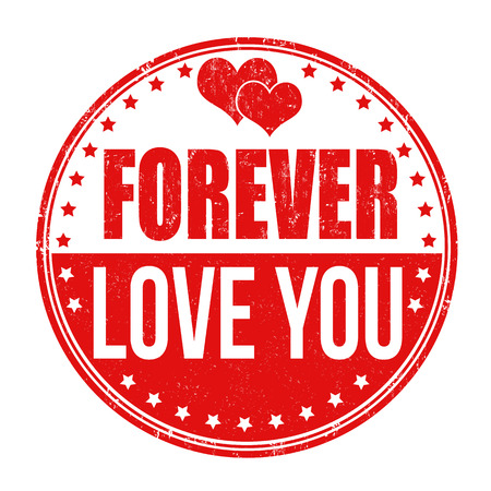 Forever love you grunge rubber stamp on white background, vector illustration
