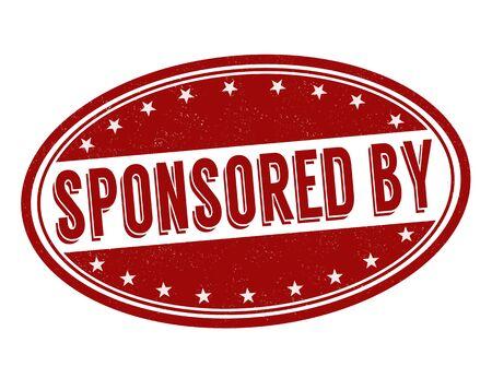 sponsorship: Sponsored by grunge rubber stamp on white background, vector illustration