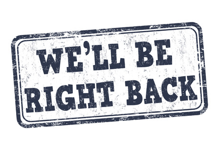 Well be right back grunge rubber stamp on white background, vector illustration Ilustrace