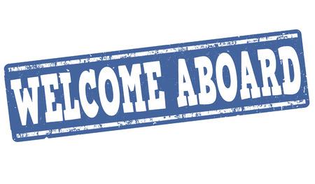 the welcome: Bienvenido a bordo grunge sello de goma en el fondo blanco, ilustraci�n vectorial