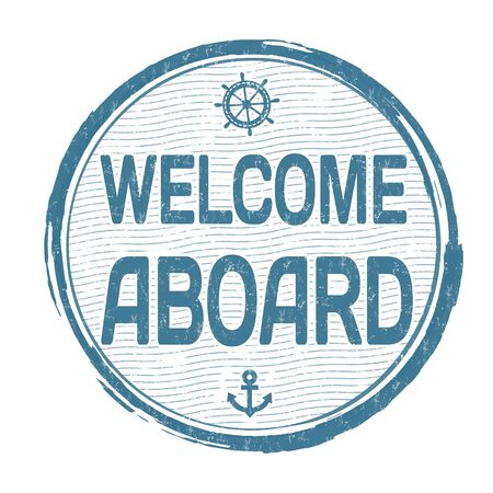 salutation: Welcome aboard grunge rubber stamp on white background, vector illustration Illustration