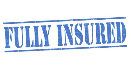 insured: Fully insured grunge rubber stamp on white, vector illustration