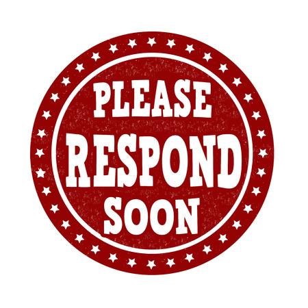 Please Respond Soon grunge rubber stamp on white background, vector illustration