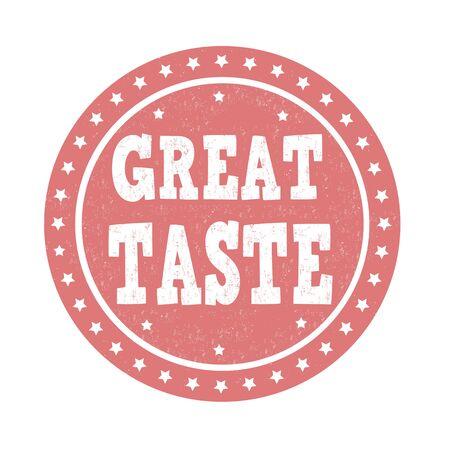 Great taste grunge rubber stamp on white background, vector illustration