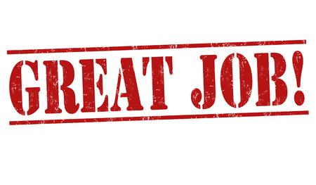 great job: Great job grunge rubber stamp on white background, vector illustration Illustration