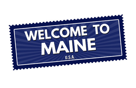 visit us: Welcome to Maine  travel sticker or stamp on white background, vector illustration