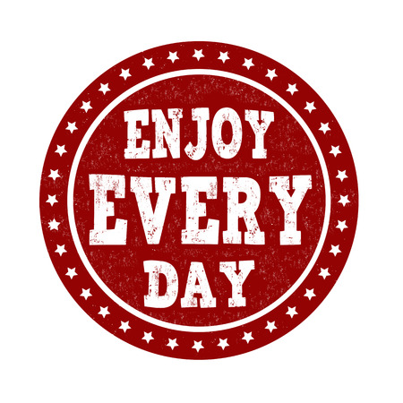 every: Enjoy every day, grunge rubber stamp on white, vector illustrator
