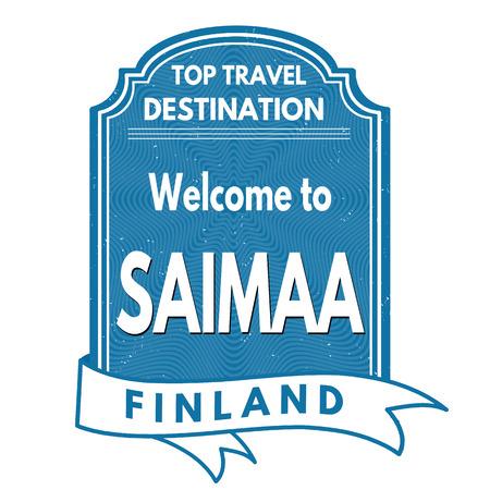 best travel destinations: Saimaa grunge rubber stamp on white background, vector illustration Illustration