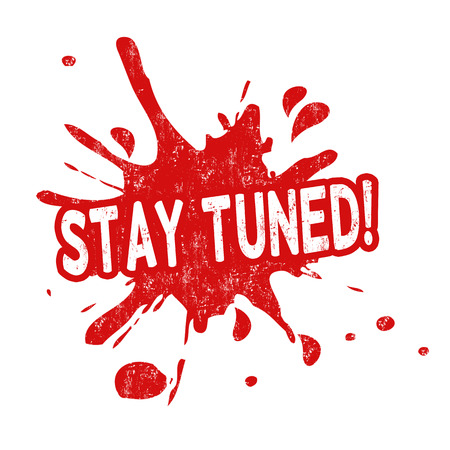 Stay tuned grunge rubber stamp from splash, vector illustration