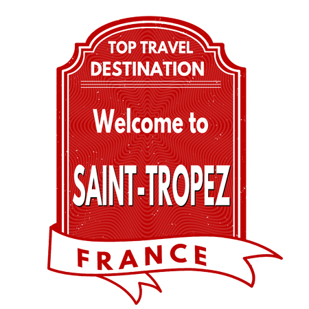 francaise: Welcome to Saint Tropez grunge rubber stamp on white background, vector illustration
