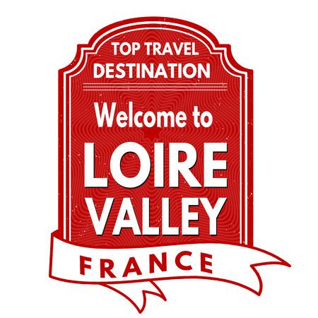 Bienvenue à Vallée de la Loire, caoutchouc, timbre grunge sur fond blanc, illustration vectorielle Banque d'images - 43605039