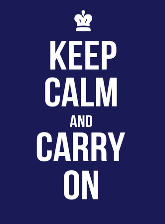 carry on: Keep calm and carry on poster, vector illustration Illustration