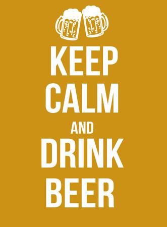 Mantener la calma y beber cerveza cartel, ilustración vectorial Ilustración de vector