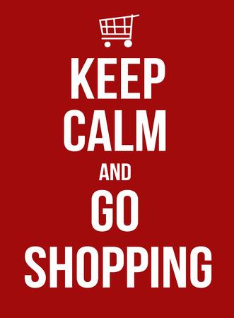parody: Keep calm and go shopping, vector illustration Illustration