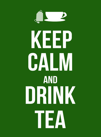 calm: Keep calm and drink tea poster, vector illustration