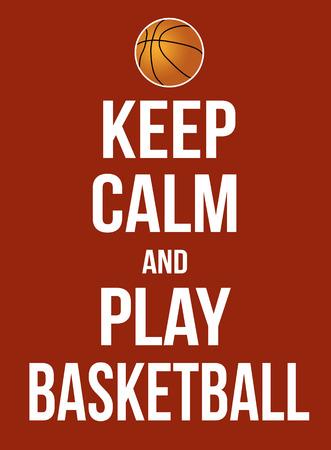 keep: Keep calm and play basketball poster, vector illustration