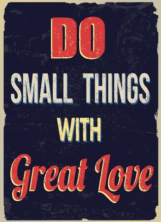 things to do: Do small things with great love, vintage grunge poster, vector illustrator
