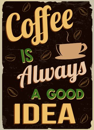 semper: Coffee is always a good  idea, vintage grunge poster, vector illustrator