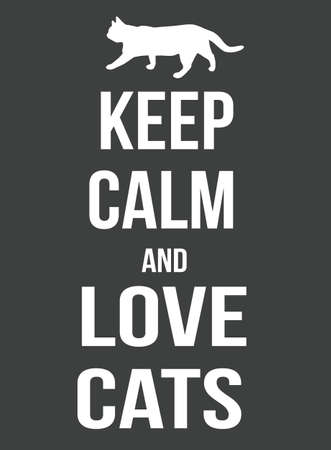 keep: Keep calm and love cats poster, vector illustration