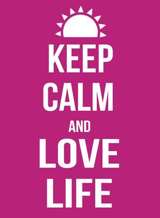 love of life: Mantenere la calma e la vita di amore manifesto, illustrazione vettoriale Archivio Fotografico