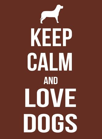 keep: Keep calm and love dogs poster, vector illustration Stock Photo