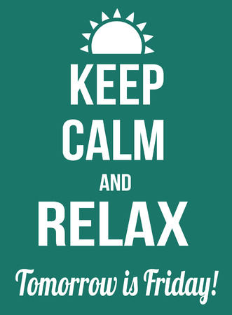 tomorrow: Keep calm and relax, tomorrow is friday poster, vector illustration Stock Photo