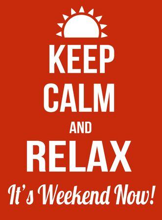 fin de semana: Mantener la calma y relajarse, es el fin de semana ahora cartel, ilustración vectorial