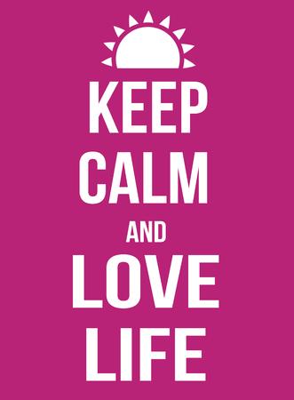 love of life: Mantenere la calma e la vita di amore manifesto, illustrazione vettoriale Vettoriali