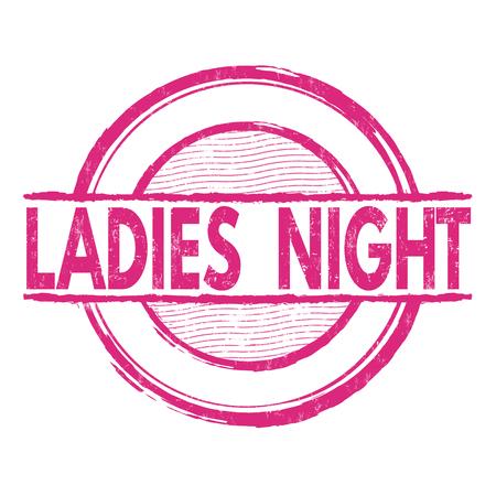 femine: Ladies night grunge rubber stamp on white background, vector illustration